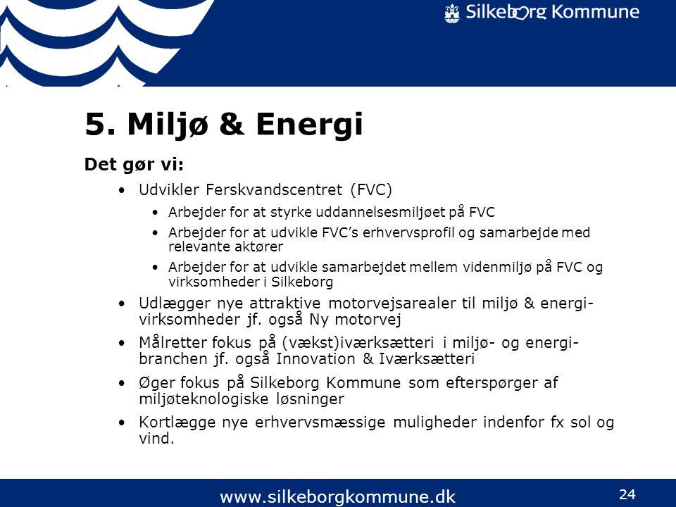 5. Miljø & Energi Det gør vi: www.silkeborgkommune.dk