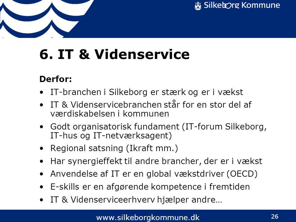 6. IT & Videnservice Derfor: