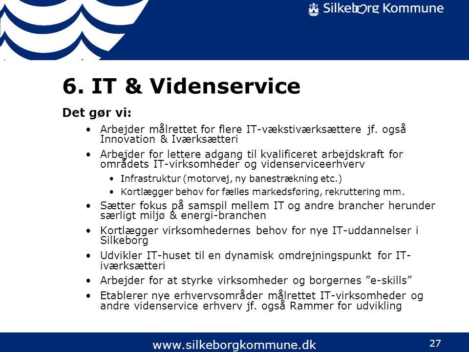 6. IT & Videnservice Det gør vi: www.silkeborgkommune.dk
