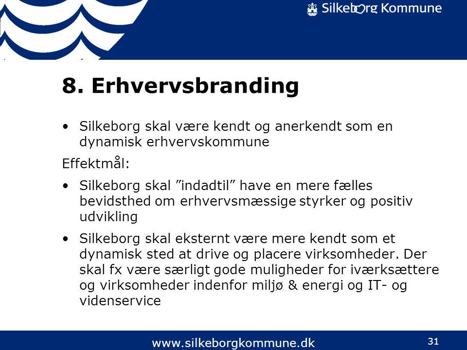 8. Erhvervsbranding Silkeborg skal være kendt og anerkendt som en dynamisk erhvervskommune. Effektmål: