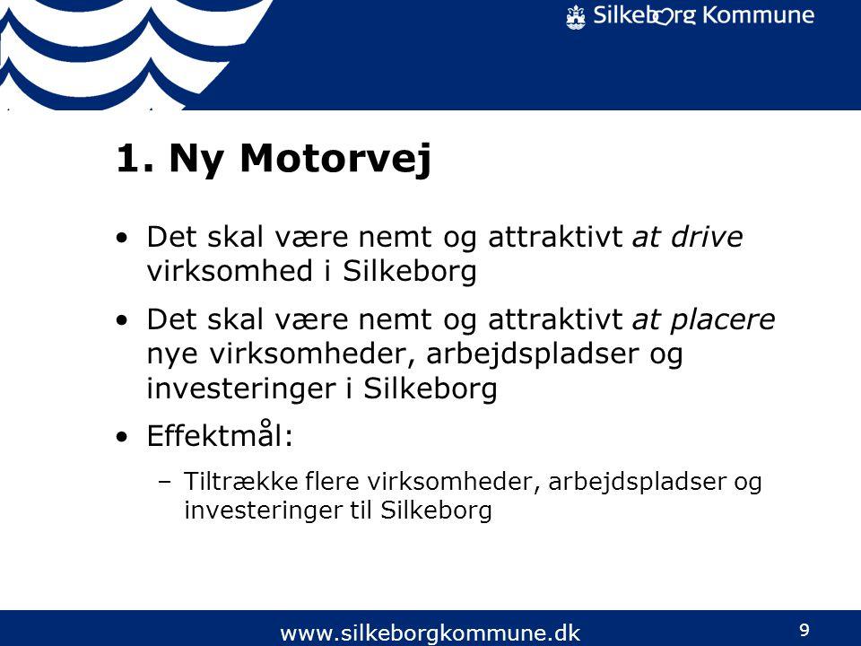 1. Ny Motorvej Det skal være nemt og attraktivt at drive virksomhed i Silkeborg.