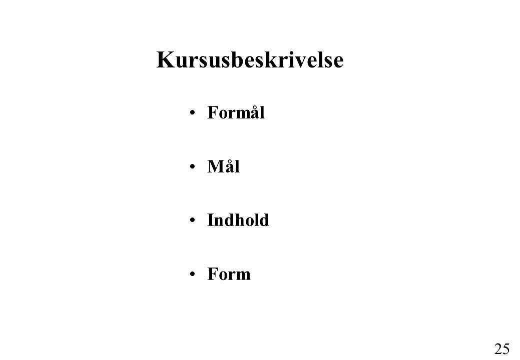 Kursusbeskrivelse Formål Mål Indhold Form