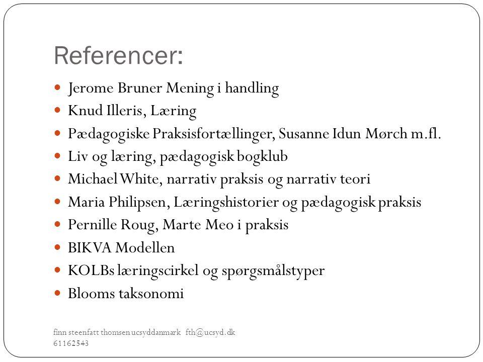 Referencer: Jerome Bruner Mening i handling Knud Illeris, Læring
