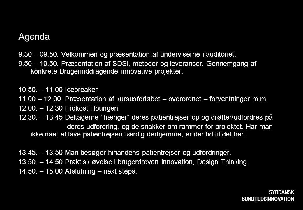 Agenda 9.30 – 09.50. Velkommen og præsentation af underviserne i auditoriet.