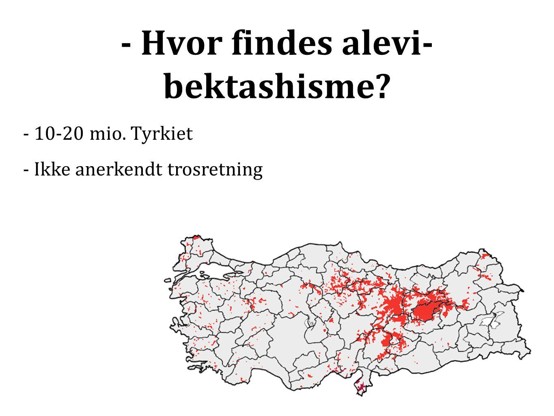 - Hvor findes alevi-bektashisme