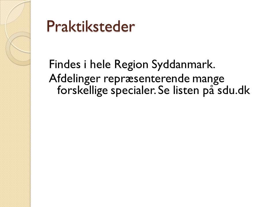 Praktiksteder Findes i hele Region Syddanmark.
