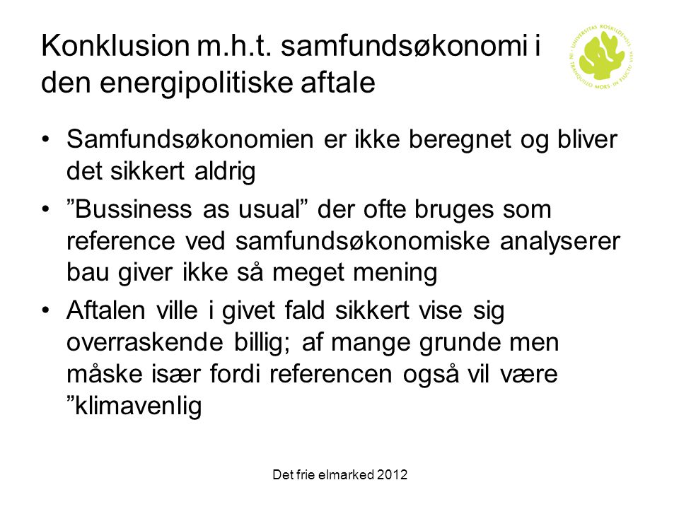 Konklusion m.h.t. samfundsøkonomi i den energipolitiske aftale