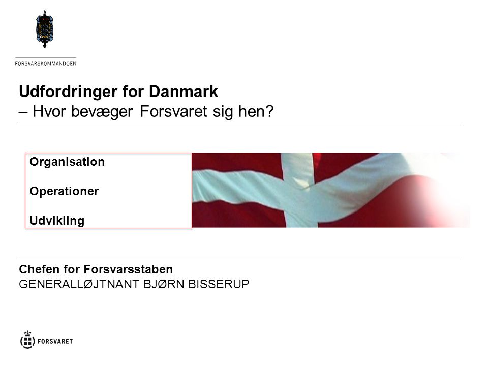 Udfordringer for Danmark – Hvor bevæger Forsvaret sig hen