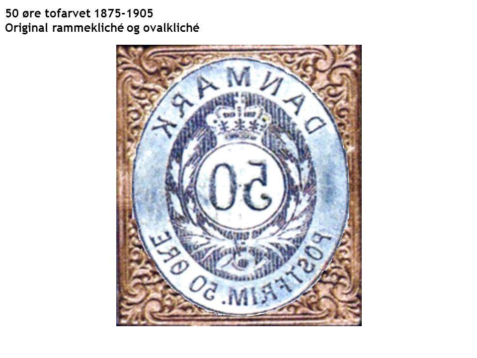 50 øre tofarvet 1875-1905 Original rammekliché og ovalkliché