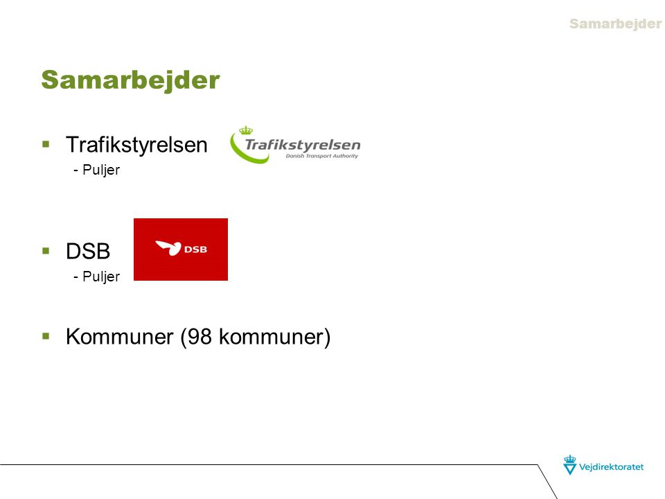 Samarbejder Trafikstyrelsen DSB Kommuner (98 kommuner) - Puljer