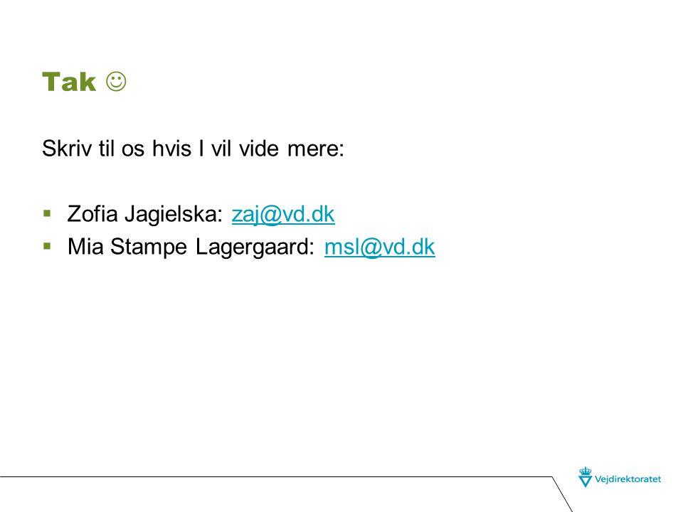Tak  Skriv til os hvis I vil vide mere: Zofia Jagielska: zaj@vd.dk