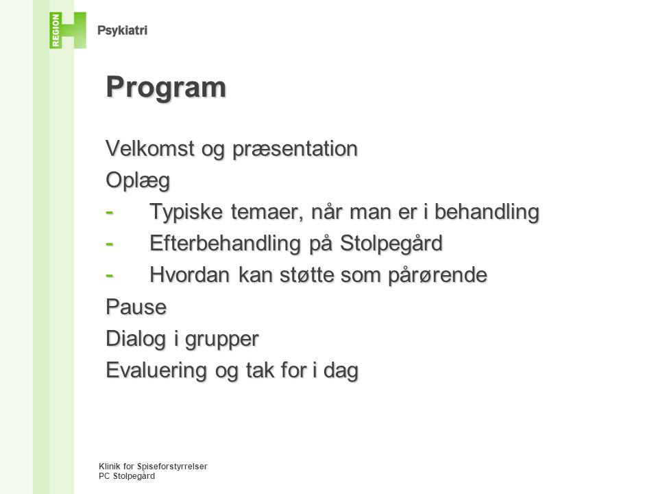 Program Velkomst og præsentation Oplæg