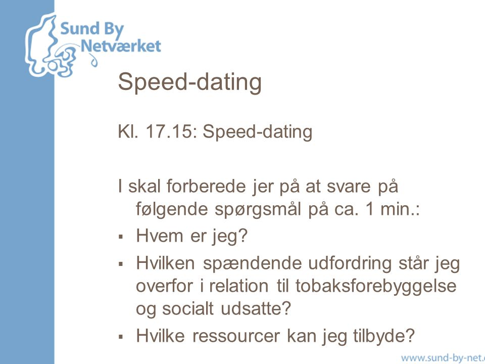 Speed-dating Kl. 17.15: Speed-dating