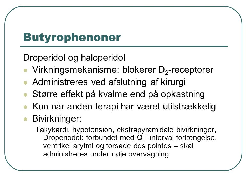 Butyrophenoner Droperidol og haloperidol