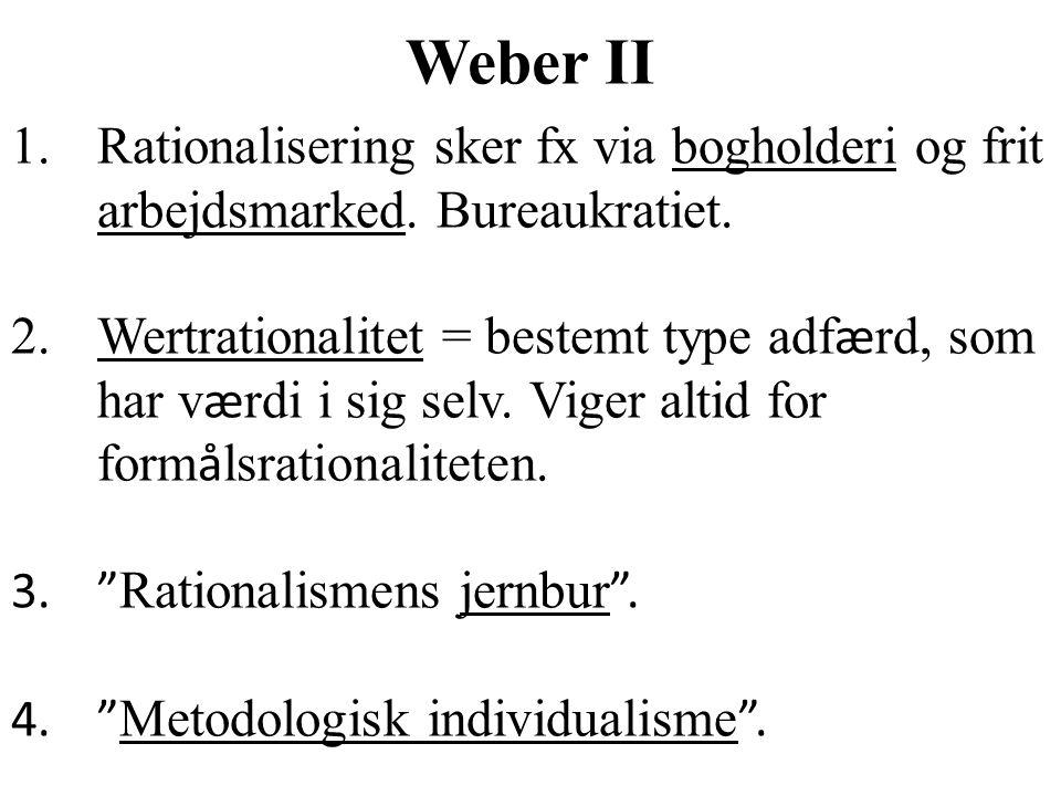 Weber II Rationalisering sker fx via bogholderi og frit arbejdsmarked. Bureaukratiet.