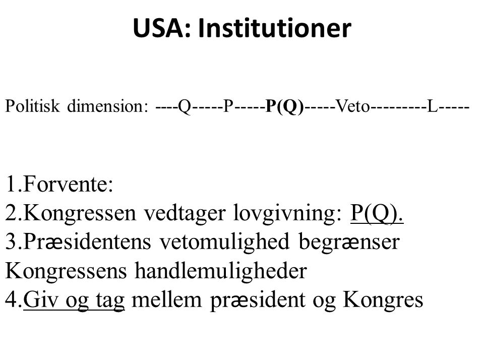 USA: Institutioner Forvente: Kongressen vedtager lovgivning: P(Q).