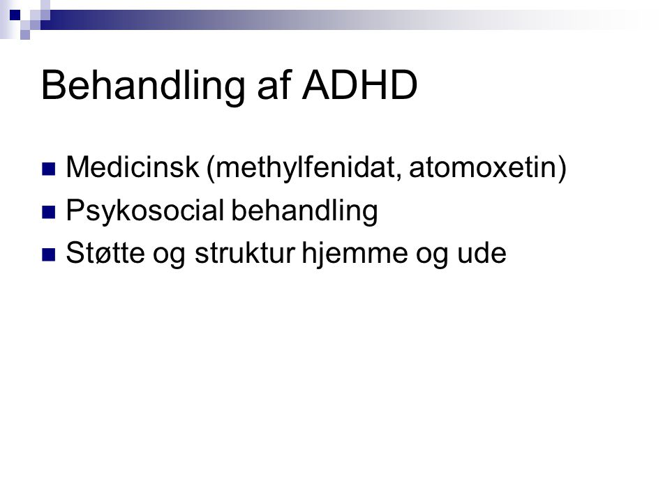 Behandling af ADHD Medicinsk (methylfenidat, atomoxetin)