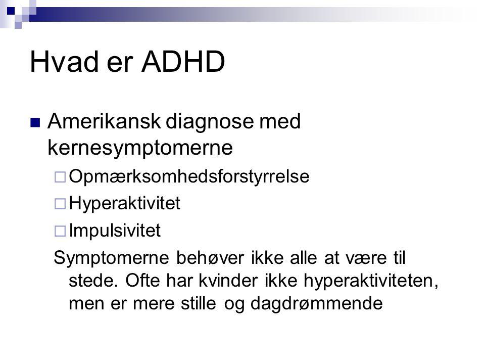 Hvad er ADHD Amerikansk diagnose med kernesymptomerne