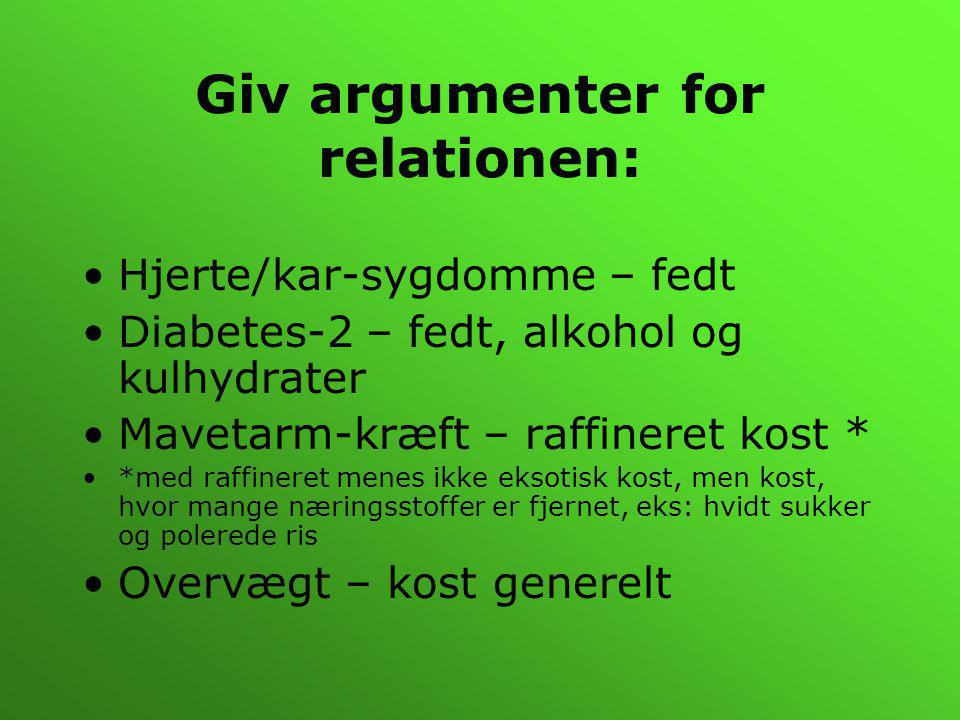Giv argumenter for relationen:
