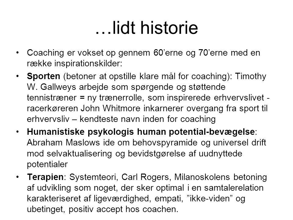 …lidt historie Coaching er vokset op gennem 60'erne og 70'erne med en række inspirationskilder: