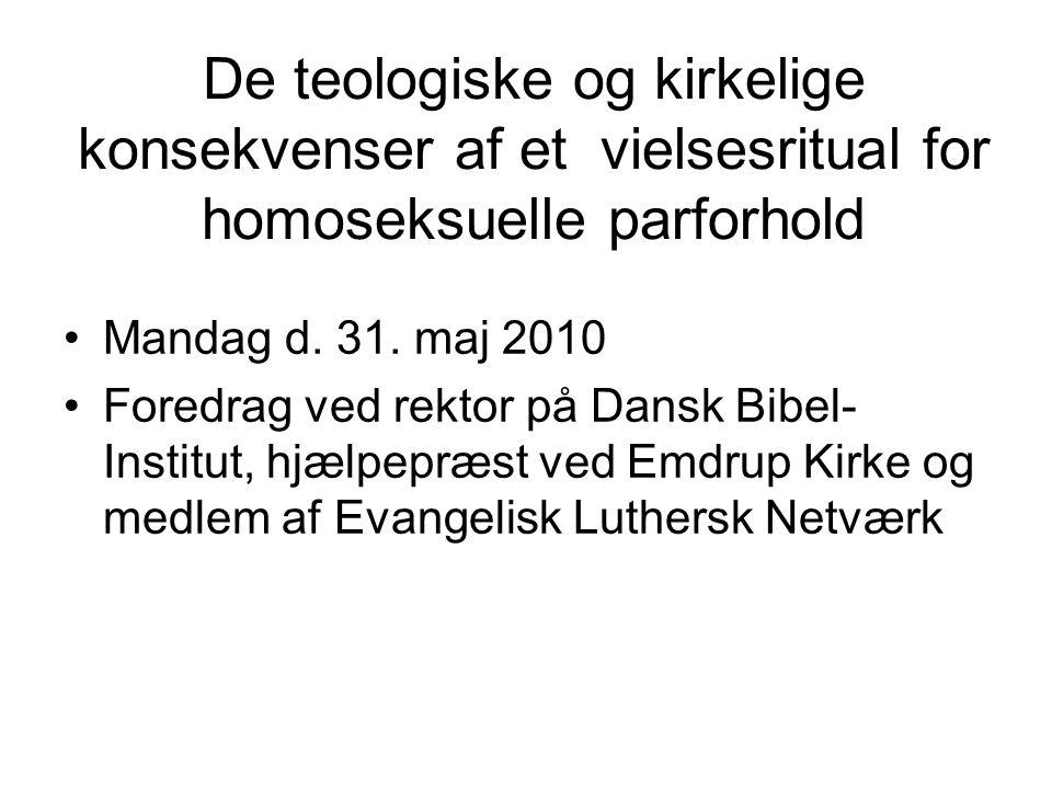 De teologiske og kirkelige konsekvenser af et vielsesritual for homoseksuelle parforhold