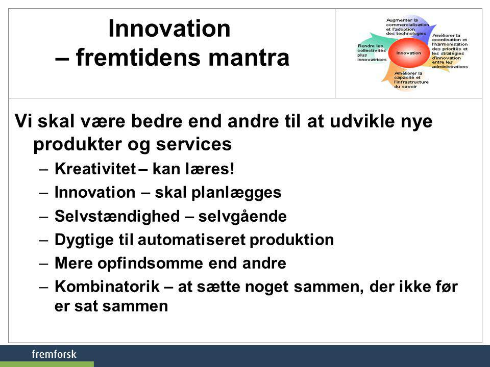 Innovation – fremtidens mantra