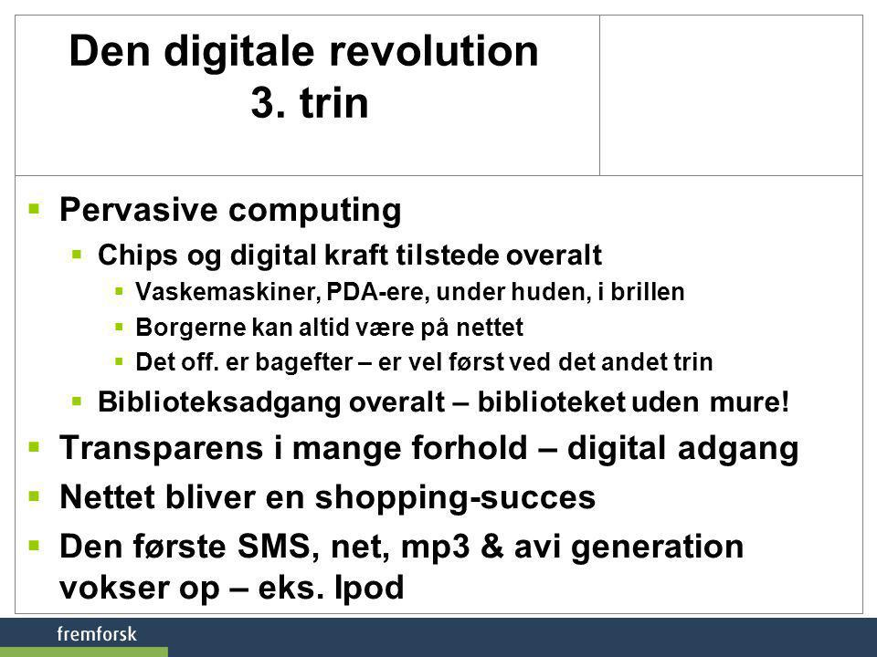 Den digitale revolution 3. trin