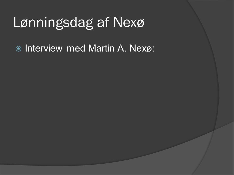Lønningsdag af Nexø Interview med Martin A. Nexø: