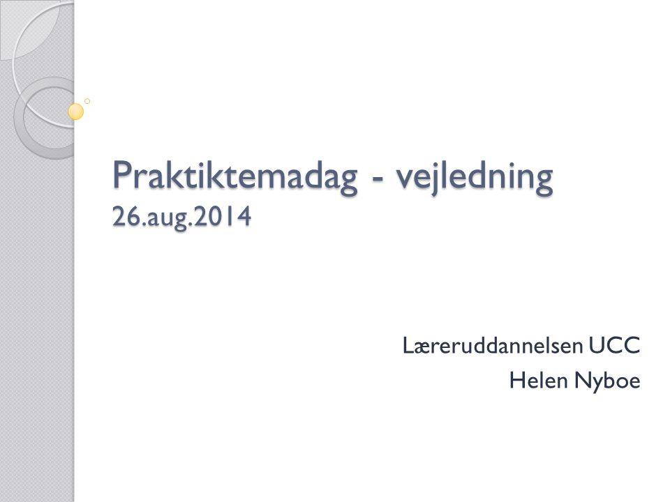 Praktiktemadag - vejledning 26.aug.2014