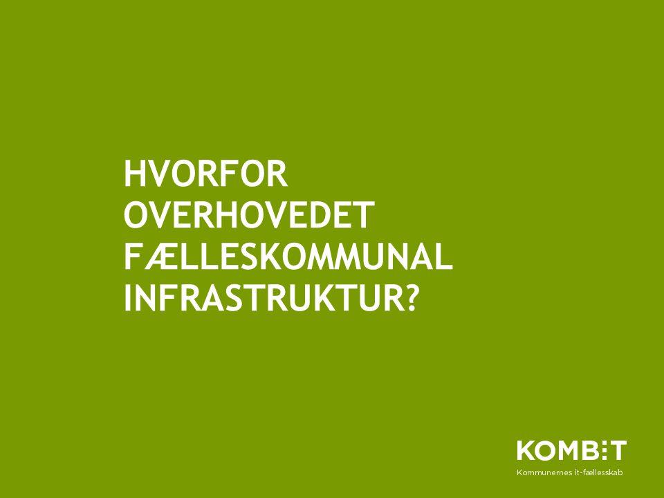 Hvorfor overhovedet fælleskommunal infrastruktur