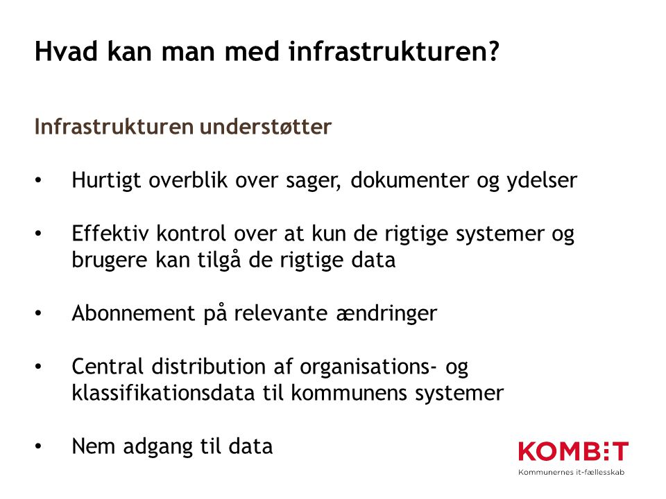 Hvad kan man med infrastrukturen