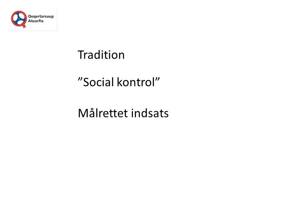 Tradition Social kontrol Målrettet indsats