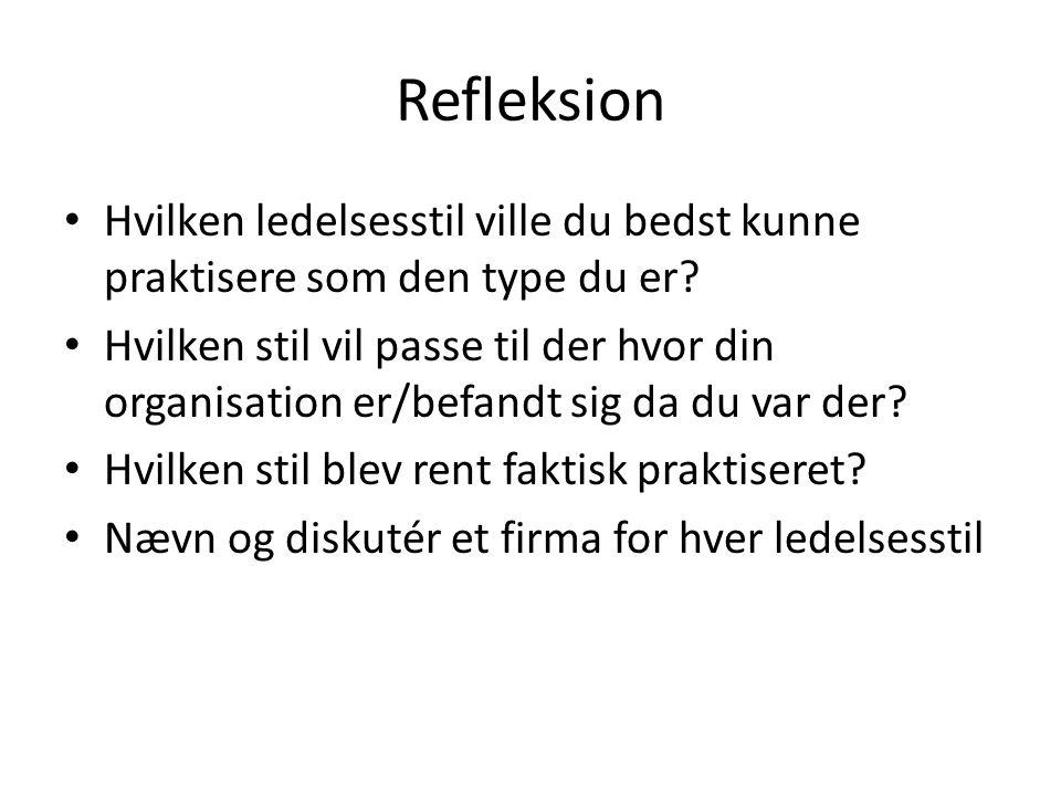 Refleksion Hvilken ledelsesstil ville du bedst kunne praktisere som den type du er