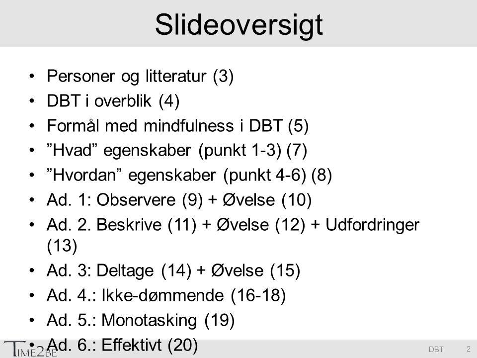 Slideoversigt Personer og litteratur (3) DBT i overblik (4)