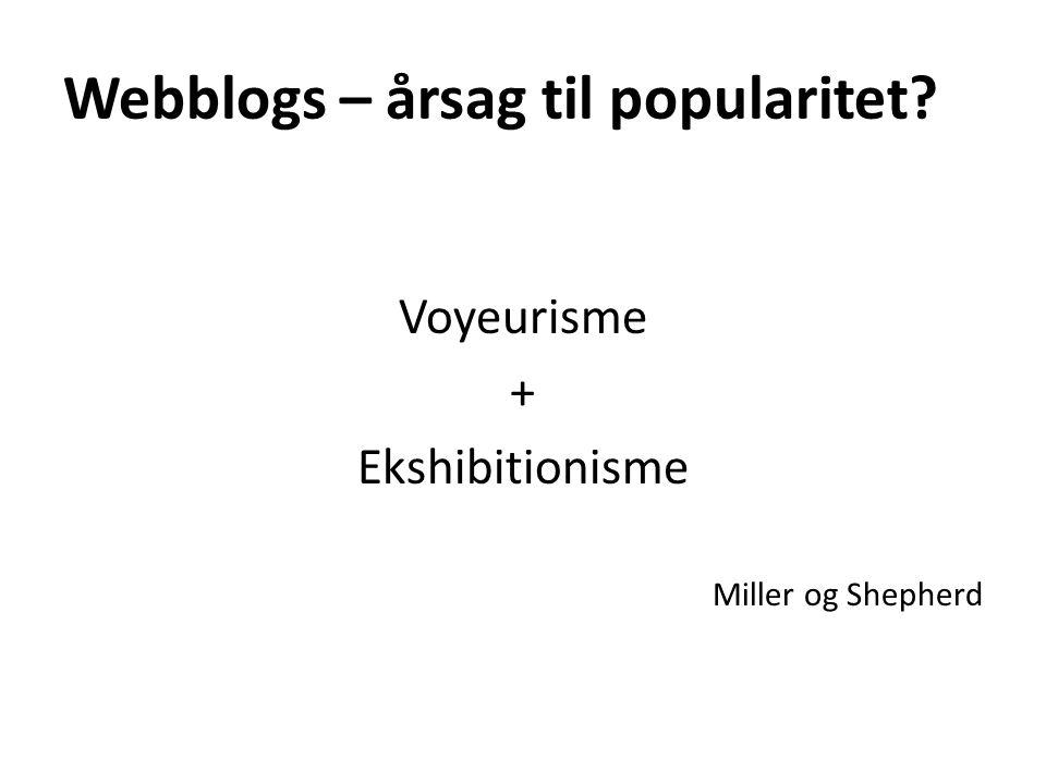 Webblogs – årsag til popularitet