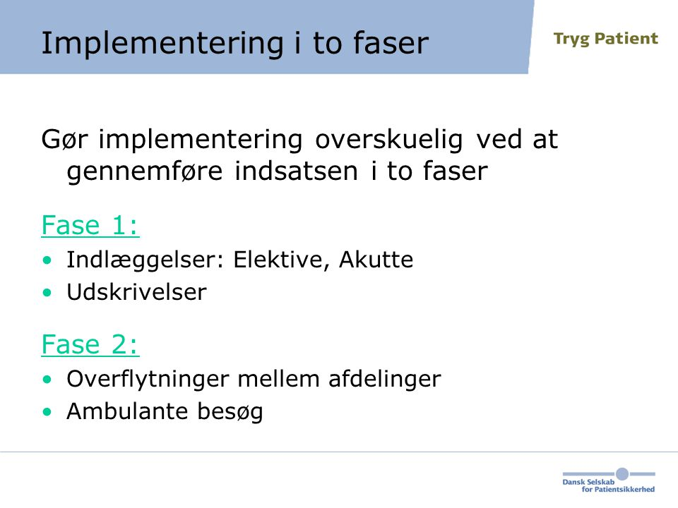 Implementering i to faser