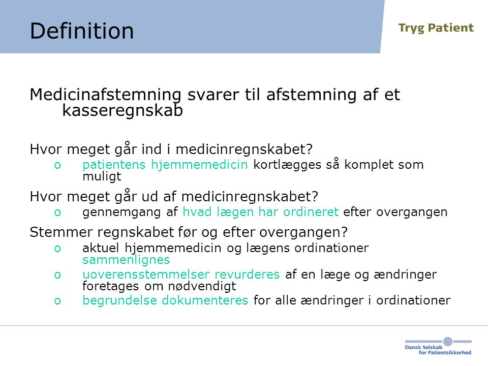 Definition Medicinafstemning svarer til afstemning af et kasseregnskab
