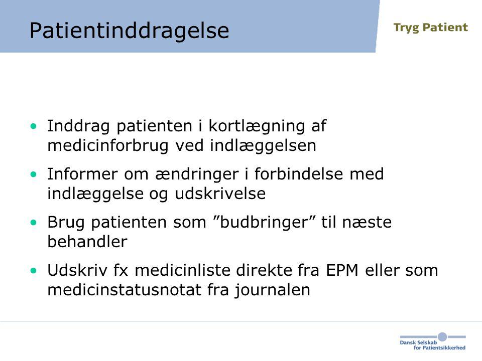 Patientinddragelse Inddrag patienten i kortlægning af medicinforbrug ved indlæggelsen.
