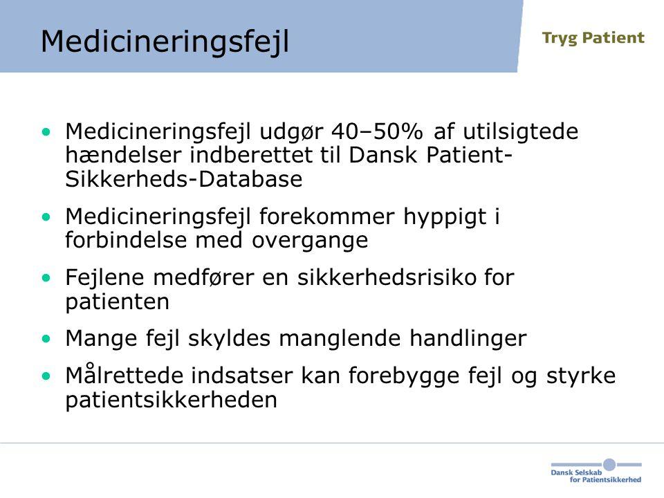 Medicineringsfejl Medicineringsfejl udgør 40–50% af utilsigtede hændelser indberettet til Dansk Patient-Sikkerheds-Database.