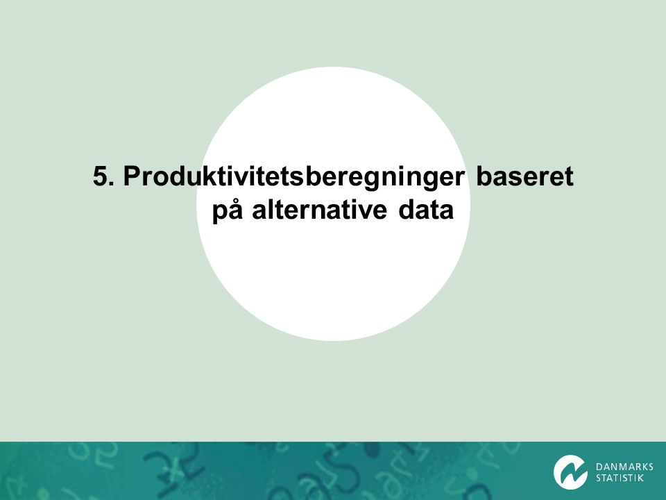 5. Produktivitetsberegninger baseret på alternative data