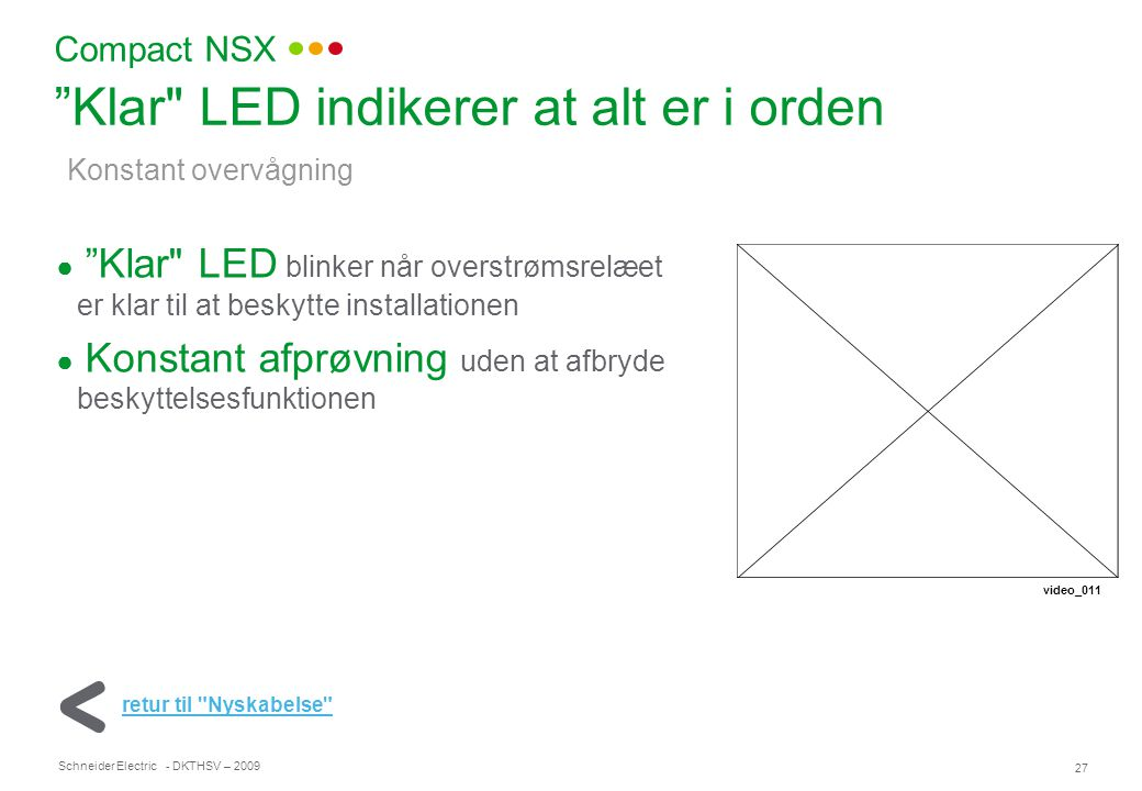 Klar LED indikerer at alt er i orden