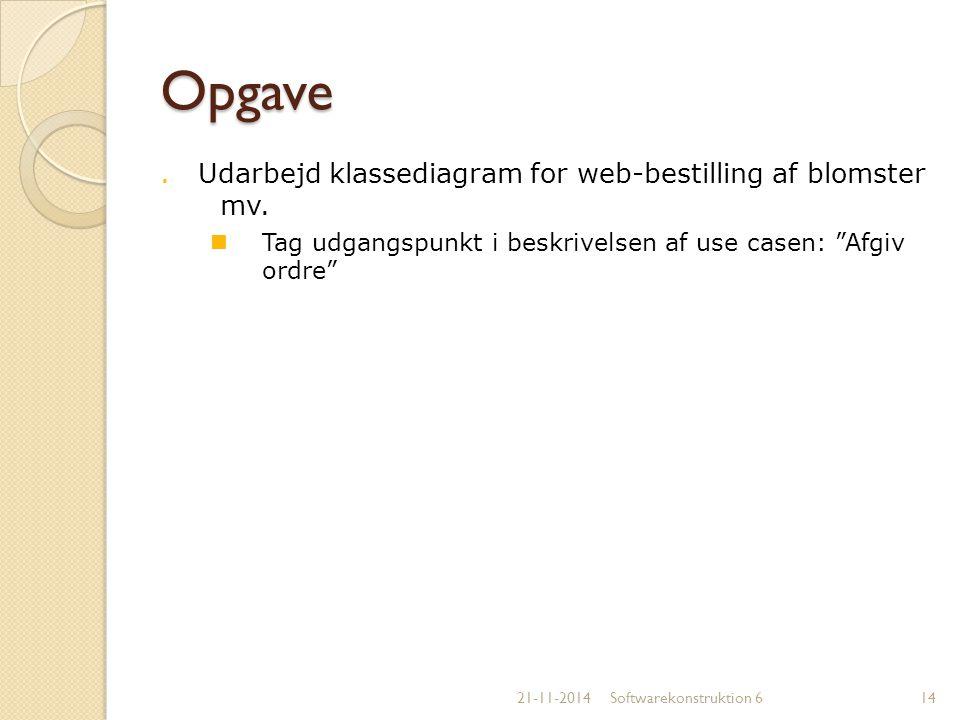 Opgave . Udarbejd klassediagram for web-bestilling af blomster mv.