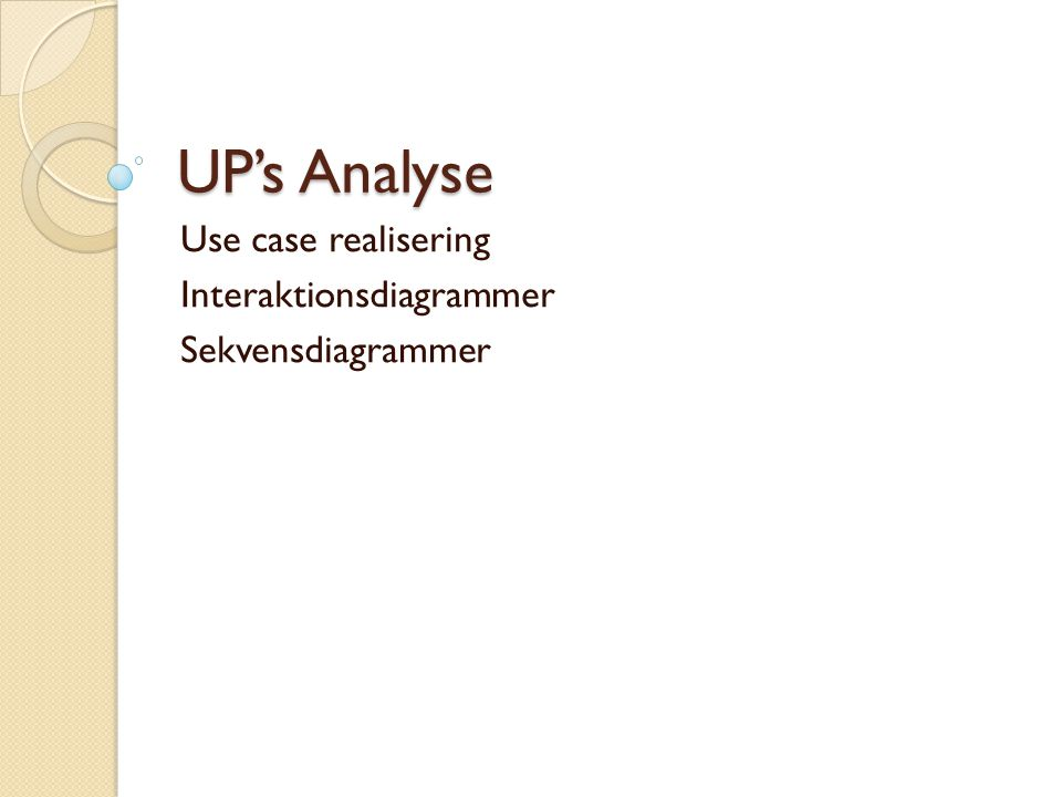 Use case realisering Interaktionsdiagrammer Sekvensdiagrammer