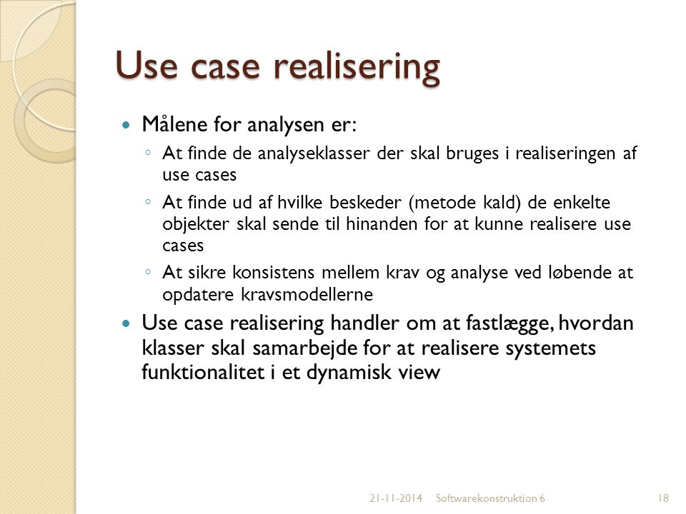 Use case realisering Målene for analysen er: