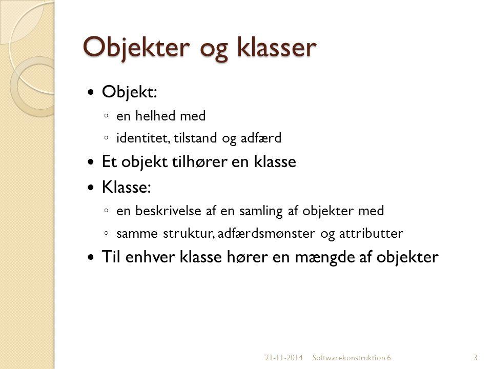 Objekter og klasser Objekt: Et objekt tilhører en klasse Klasse: