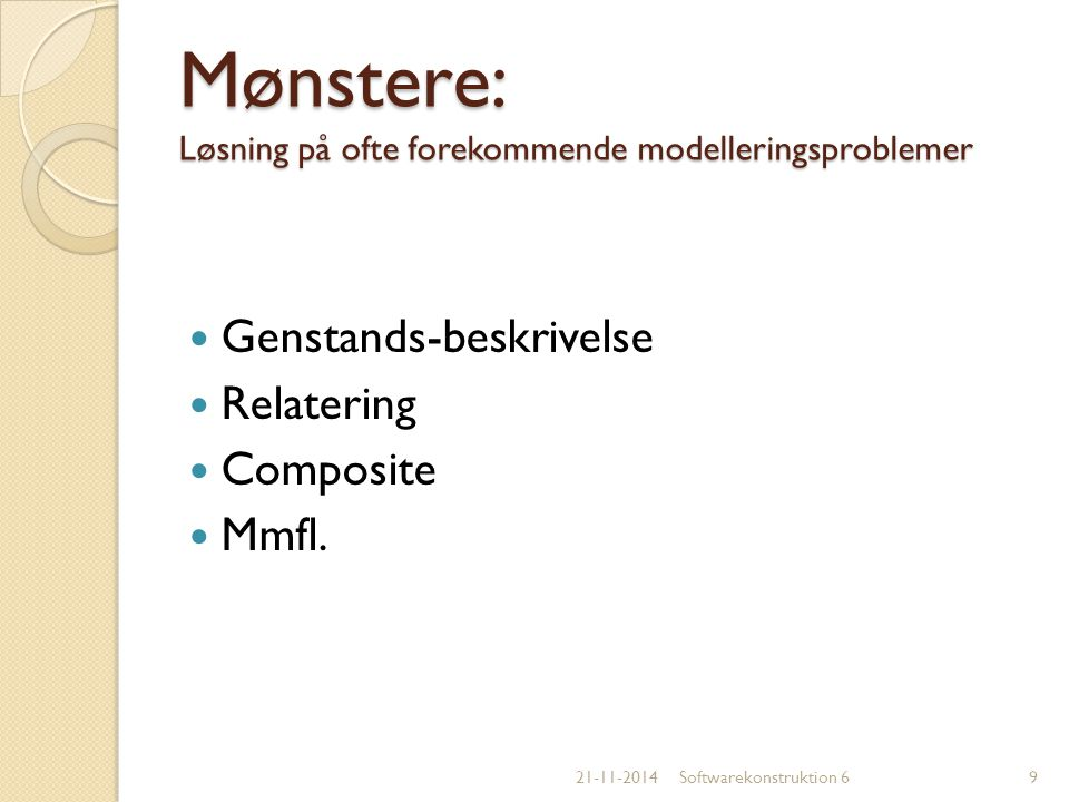 Mønstere: Løsning på ofte forekommende modelleringsproblemer