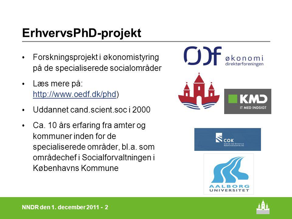 ErhvervsPhD-projekt Forskningsprojekt i økonomistyring på de specialiserede socialområder. Læs mere på: http://www.oedf.dk/phd)