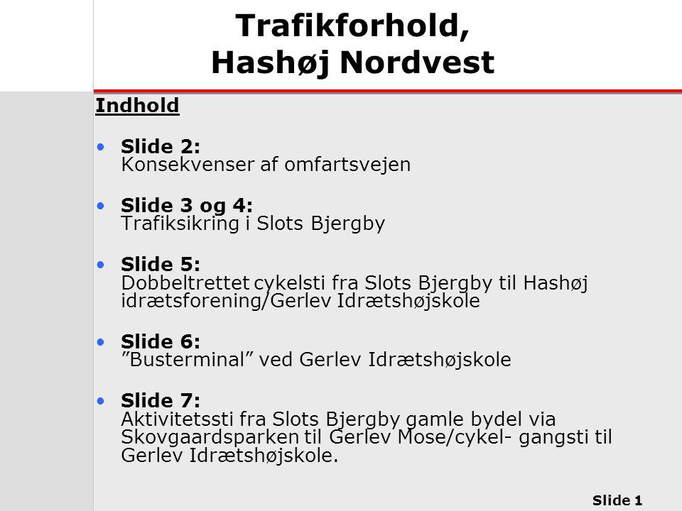 Trafikforhold, Hashøj Nordvest