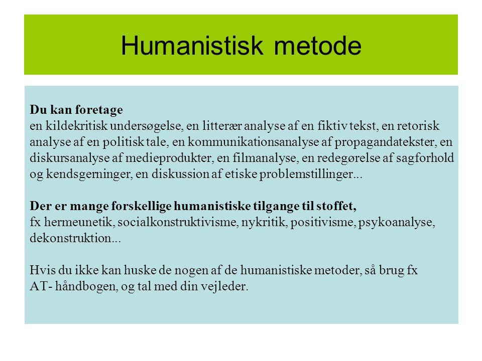 Humanistisk metode Du kan foretage