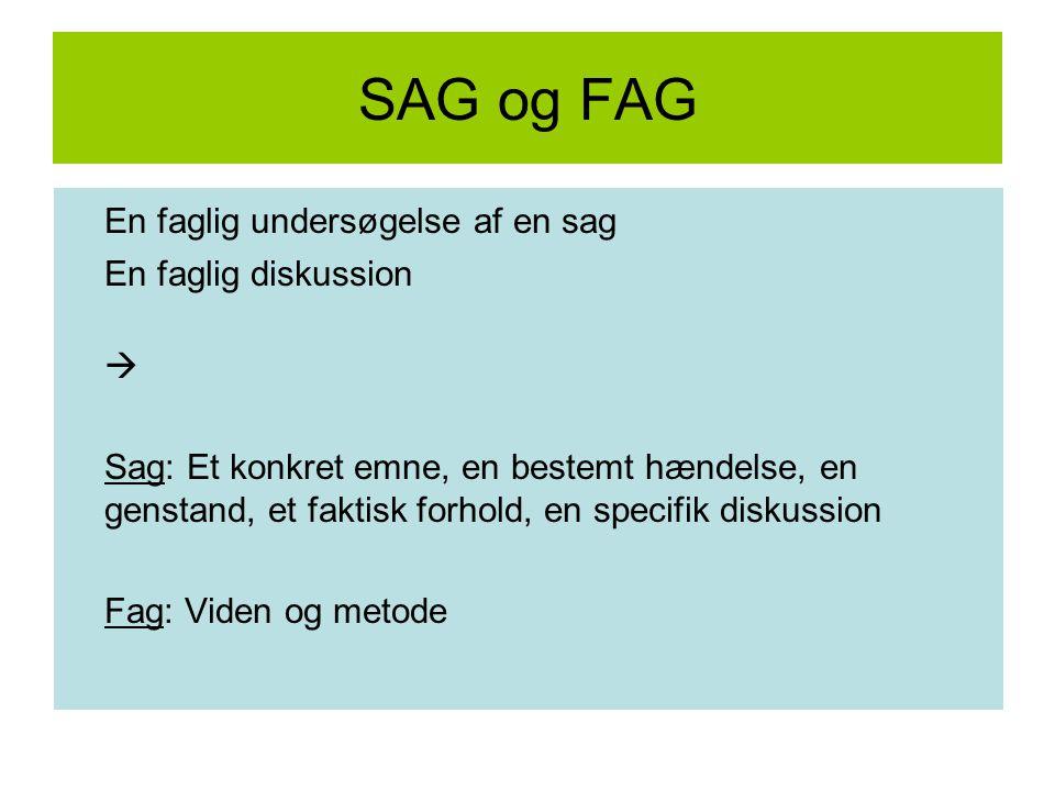 SAG og FAG En faglig undersøgelse af en sag En faglig diskussion 